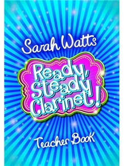 Sarah Watts: Ready Steady Clarinet! - Teacher Book Books | Clarinet