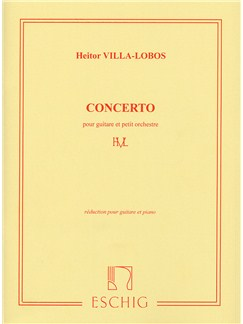 Heitor Villa-Lobos: Concerto Pour Guitare et Petite Orchestre (Guitar and Piano) Books | Guitar, Piano Accompaniment