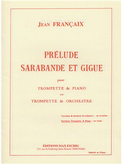 Jean Francaix: Prelude, Sarabande et Gigue (Trumpet and Piano) Books | Trumpet, Piano Accompaniment