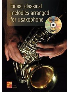 Kevin Baker: Finest Classical Melodies Arranged For Alto Saxophone (Book/CD) Books and CDs | Saxophone
