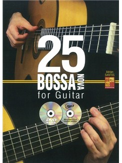 Adrian Santos: 25 Bossa Nova For Guitar (Book/CD/DVD) Books, CDs and DVDs / Videos | Guitar