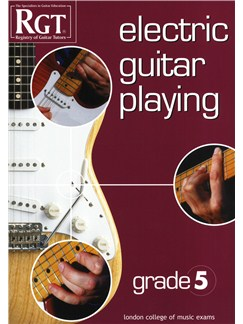 Registry Of Guitar Tutors: Electric Guitar Playing - Grade Five Books | Electric Guitar