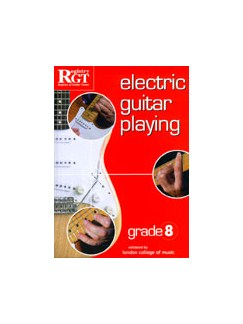 Registry Of Guitar Tutors: Electric Guitar Playing - Grade Eight Books | Electric Guitar