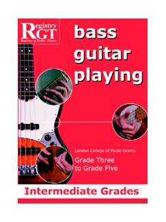 Registry Of Guitar Tutors: Bass Guitar Playing - Grade Three To Grade Five Books | Bass Guitar