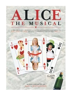 Mark And Helen Johnson: Alice The Musical (Teacher's Edition) Books and CDs | Piano, Vocal & Guitar (with Chord Symbols)