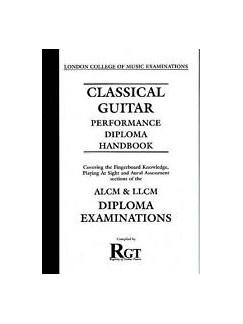 Registry Of Guitar Tutors: Classical Guitar Performance Diploma Handbook - ALCM & LLCM Books | Classical Guitar