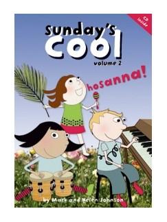 Mark Johnson/Helen Johnson: Sunday's Cool - Hosanna! Books and CDs | Piano, Vocal & Guitar