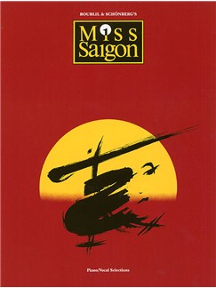 Alain Boublil/Claude-Michel Schonberg: Miss Saigon - Vocal Selections Books | Piano, Vocal & Guitar