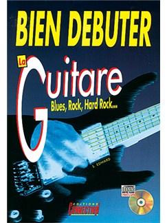 Bien Débuter... la Guitare Blues, Rock, Hard Rock... Books and CDs | Guitar