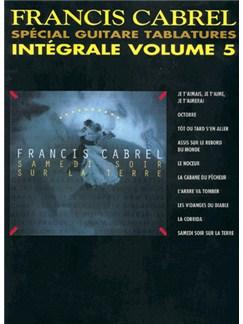 Francis Cabrel: Intégrale Volume 5 Spécial Guitare Tablatures Livre | Guitar Tab