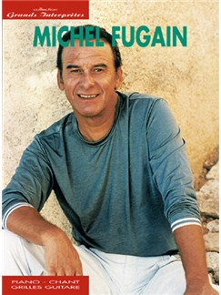 Michel Fugain: Collection Grands Interprètes Livre | Piano, Vocal & Guitar