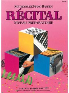 Méthode de Piano Bastien : Récital, Niveau Préparatoire Books | Piano