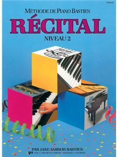 Méthode de Piano Bastien : Récital, Niveau 2 Piano Livres Méthodes et Etudes musicroom fr