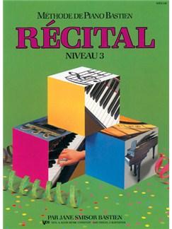 Méthode de Piano Bastien : Récital, Niveau 3 Books | Piano