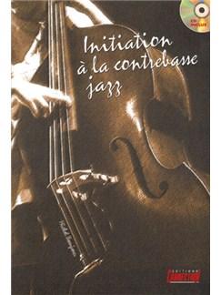 Initiation à la Contrebasse Jazz Books and CDs | Double Bass