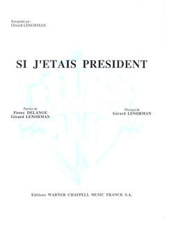 Gerard Lenorman: Si J'étais Président Books | Piano & Vocal