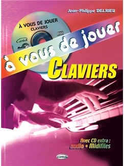 À Vous de Jouer - Claviers (Avec CD Extra: Audio + Midifiles) Books and CDs | Keyboard