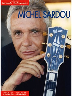 Michel Sardou: Grands Interprètes Livre | Piano, Vocal & Guitar