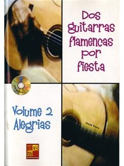 2 Guitarras Flamencas por Fiesta, Volume 2 Alegrias Books and CDs | Guitar