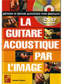 Guitare Acoustique par l'Image (La) Books and DVDs / Videos | Guitar