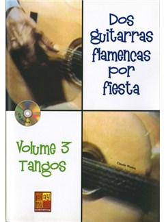 2 Guitarras Flamencas por Fiesta, Volume 3 - Tangos Books and CDs | Guitar