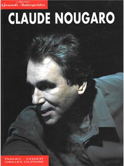 Claude Nougaro: Grands Interpretes Livre | Piano, Vocal & Guitar