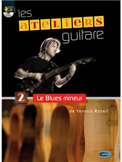 Yannick Robert: Le Blues Mineur CD et Livre | Guitare