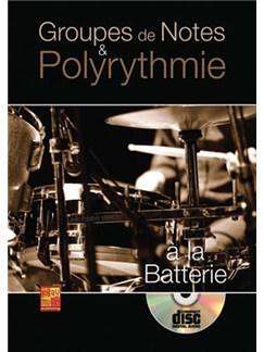 Groupes de Note & Polyrythmie à la batterie Books and CDs | Drums