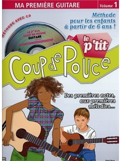 Le P'tit Coup de Pouce (Vol 1) Ma Première Guitare Guitare Livres Méthodes et Etudes