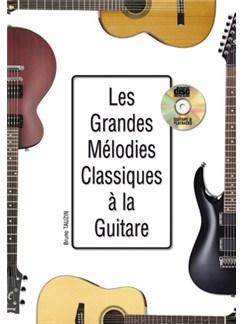 Les Grandes Mélodies Classiques à la Guitare Books and CDs | Guitar