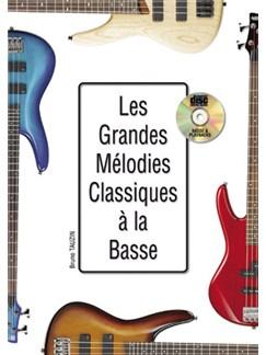 Les Grandes Mélodies Classiques à la Basse Books and CDs | Bass Guitar