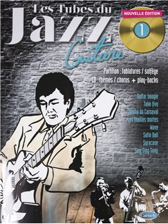 Tubes Du Jazz Guitar: Volume 1 (Book/CD) CD et Livre | Guitare