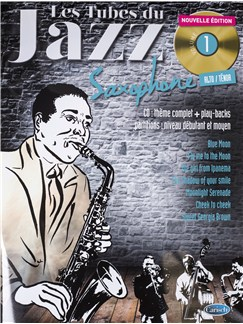 Tubes Du Jazz Saxophone: Volume 1 (Book/CD) CD et Livre | Saxophone