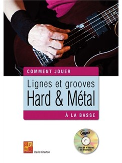 David Charton: Comment Jouer Lignes Et Grooves Hard & Metal (Book/CD) Books and CDs | Bass Guitar