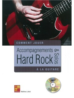 Mathieu Lebot: Comment Jouer - Accompagnements & Solos Hard Rock A La Guitare (Book/CD) Books and CDs | Guitar