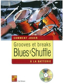 Fred Stinson: Comment Jouer - Grooves Et Breaks Blues & Shuffle A La Batterie (Book/CD) Books and CDs | Drums