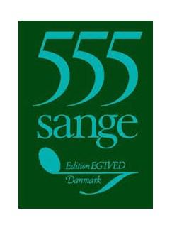 555 Sange Melodibog Bog | Unisone stemmer, Kor, Klaverakkompagnement, Guitar, Slagtøj