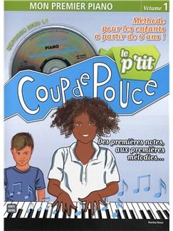 Le P'tit Coup De Pouce: Mon Premier Piano – Volume 1 (Livre/CD) CD et Livre | Piano