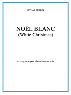 Irving Berlin: Noël Blanc (White Christmas) Livre | Choral