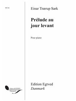 Einar Trærup Sark: Prélude Au Jour Levant Books | Piano