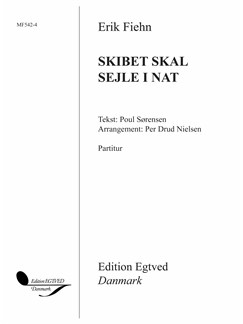 Erik Fiehn / Per Drud Nielsen: Skibet Skal Sejle I Nat (Vocal Score) Books | SATB