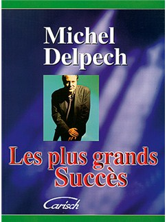 Michel Delpech: Plus Grands Succès (Les) Livre | Piano, Vocal & Guitar