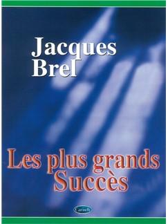 Jacques Brel: Les Plus Grands Succès Livre | Piano, Chant et Guitare