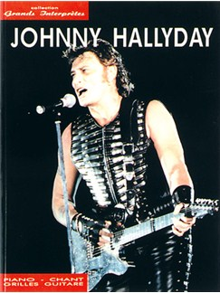 Johnny Hallyday: Collection Grands Interprètes Livre | Piano, Vocal & Guitar