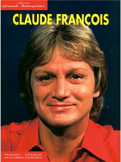 Claude François: Collection Grands Interprètes Livre | Piano, Vocal & Guitar
