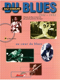 Au Coeur du Blues 1942-1982 Books | All Instruments