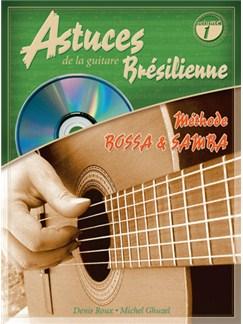 Denis Roux Michel Ghuzel: Les Astuces De La Guitare Brésilienne (Volume 1) CD et Livre | Tablature Guitare