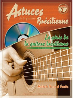 Astuces de la Guitare Brésilienne (Les), Volume 3 Books and CDs | Guitar Tab