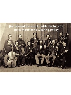 Music Greetings Card: Jim Refused To Comply With The Band's Strict Moustache Wearing Policy  |
