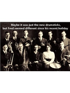 Music Greetings Card: Maybe It Was Just The New Drumsticks, But Fred Seemed Different Since His Recent Holiday  |